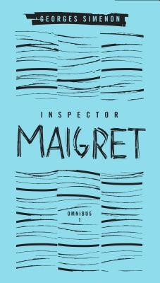 Inspector Maigret Omnibus: Volume 1: Pietr the Latvian; The Hanged Man of Saint-Pholien; The Carter of 'la Providence'; The Grand Banks Cafe foto