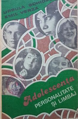 ADOLESCENTA PERSONALITATE SI LIMBAJ - Ursula Schiopu, Emil Verza foto