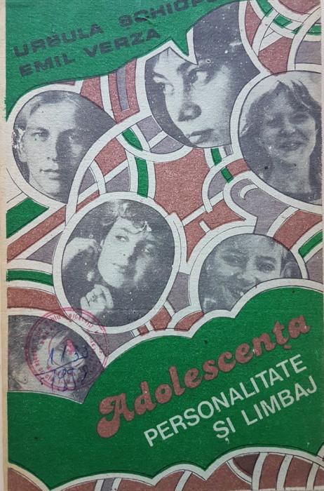 ADOLESCENTA PERSONALITATE SI LIMBAJ - Ursula Schiopu, Emil Verza foto mare