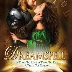 Dreamspell: A Medieval Time Travel Romance - Carte in engleza