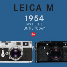 Leica M: From 1954 Until Today - Carte in engleza
