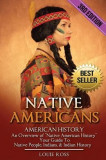 Native Americans: American History: An Overview of Native American History - Your Guide to Native People, Indians, & Indian History