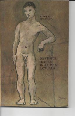 Nikolai Berdeaev Destinul omului in lumea actuala ed. ABC Dava 1993 brosata Fs foto