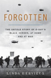 Forgotten: D-Day's Black Heroes at Home and at War