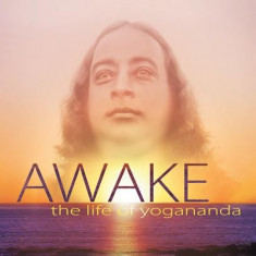Awake: The Life of Yogananda: Based on the Documentary Film by Paola Di Florio and Lisa Leeman - Carte in engleza