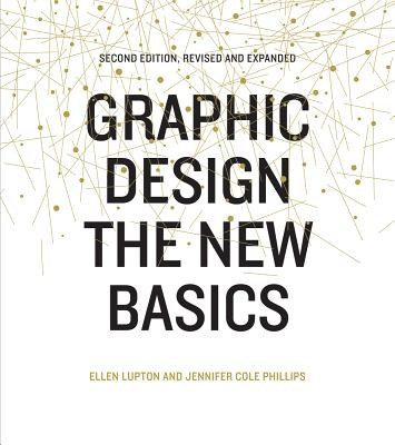 Graphic Design: The New Basics: Second Edition, Revised and Expanded foto mare