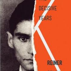 Kafka: The Decisive Years - Carte in engleza