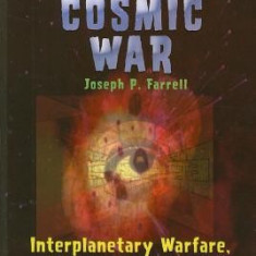 The Cosmic War: Interplanetary Warfare, Modern Physics, and Ancient Texts: A Study in Non-Catastrophist Interpretations of Ancient Leg - Carte in engleza