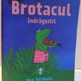 BROTACUL INDRAGOSTIT de MAX VELTHUIJS, 2017 - Carte de povesti