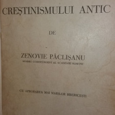 ZENOVIE PACLISANU - ISTORIA CRESTINISMULUI ANTIC - Istorie