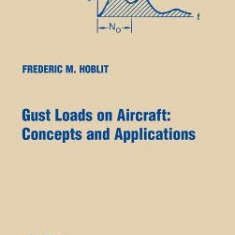 Gust Loads on Aircraft: Concepts & Applications - Carte in engleza
