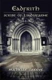 Eadfrith: Scribe of Lindisfarne