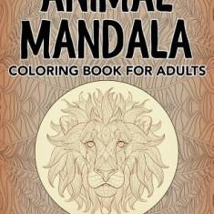Animal Mandala: Coloring Book for Adults - Carte de colorat