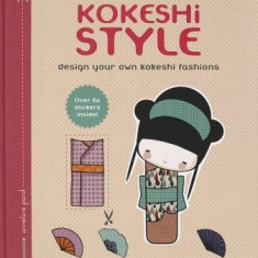 Kokeshi Style: Design Your Own Kokeshi Fashions - Carte in engleza