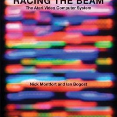 Racing the Beam: The Atari Video Computer System - Carte in engleza