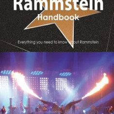 The Rammstein Handbook - Everything You Need to Know about Rammstein