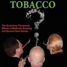 The Health Benefits of Tobacco - Carte in engleza