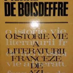 PIERRE DE BOISDEFFRE - O ISTORIE VIE A LITERATURII FRANCEZE DE AZI