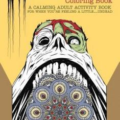 Zombie Mandala Coloring Book: A Calming Adult Activity Book for When You're Feeling a Little...Undead - Carte de colorat