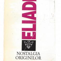 Mircea Eliade Nostalgia originilor ed. Humanitas 1994 filosofie-religie Fr