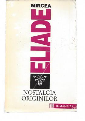 Mircea Eliade Nostalgia originilor ed. Humanitas 1994 filosofie-religie Fr foto