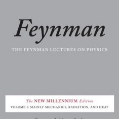 The Feynman Lectures on Physics, Volume I: Mainly Mechanics, Radiation, and Heat - Carte in engleza