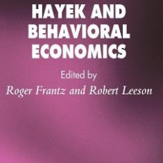 Hayek and Behavioral Economics - Carte in engleza