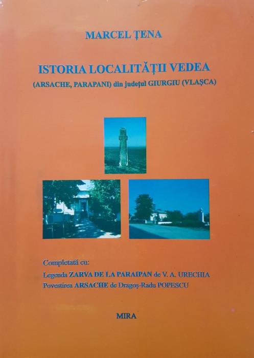 ISTORIA LOCALITATII VEDEA - Marcel Tena foto mare