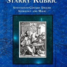 The Starry Rubric: Seventeenth-Century English Astrology and Magic