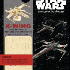 Incredibuilds: Star Wars: X-Wing Deluxe Book and Model Set - Carte in engleza