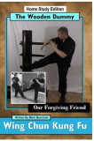 Wing Chun Kung Fu - The Wooden Dummy: Our Forgiving Friend