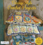 Vintage Style Crochet Projects: 32 Crochet Projects