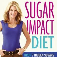 Jj Virgin's Sugar Impact Diet: Drop 7 Hidden Sugars, Lose Up to 10 Pounds in Just 2 Weeks - Carte in engleza