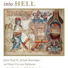 Christ's Descent Into Hell: John Paul II, Joseph Ratzinger, and Hans Urs Von Balthasar on the Theology of Holy Saturday - Carte in engleza