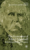 The Economics of Alfred Marshall: Revisiting Marshall's Legacy