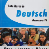 GUTTE NOTEN IN DEUTSCH GRAMMATIK - Klasse 5/6 - Curs Limba Germana
