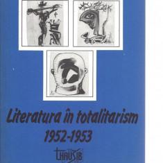 Ana Selejan Literatura in totalitarism 1952-1953 ed. Thausib Sibiu 1995 Mr - Carte Monografie