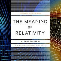 The Meaning of Relativity: Including the Relativistic Theory of the Non-Symmetric Field (Fifth Edition)