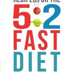 Vegetarian Recipes for the 5: 2 Fast Diet: Over 60 Recipes to Transform Your Body, Your Mind & Your Health - Carte in engleza