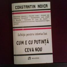 Constantin Noica Schita pentru istoria lui cum e cu putinta ceva nou, ed. a II-a