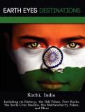 Kochi, India: Including Its History, the Hill Palace, Fort Kochi, the Santa Cruz Basilica, the Mattancherry Palace, and More