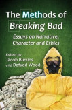 The Methods of Breaking Bad: Essays on Narrative, Character and Ethics