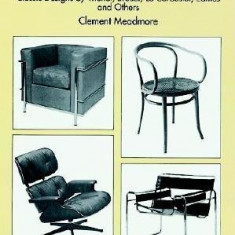The Modern Chair: Classic Designs by Thonet, Breuer, Le Corbusier, Eames and Others - Carte in engleza