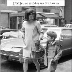 The Good Son: JFK Jr. and the Mother He Loved - Carte in engleza