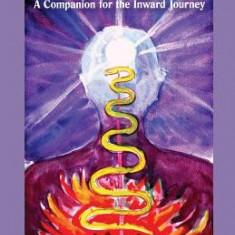 The Kundalini Guide: A Companion for the Inward Journey - Carte in engleza