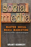 Social Media: Master Social Media Marketing - Facebook, Twitter, Youtube & Instagram