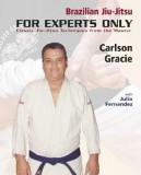 Brazilian Jiu-Jitsu: For Experts Only: Classic Jiu-Jitsu Techniques from the Master