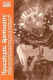 Apocalyptic Spirituality: Treatises and Letters of Lactantius, Adso of Montier-En-Der, Joachim of Fiore, the Franciscan Spirituals, Savonarola