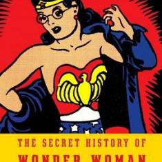 The Secret History of Wonder Woman - Carte in engleza