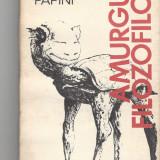 Giovanni Papini Amurgul filozofilor ed. Uranus Bucuresti 1991 Fs - Filosofie